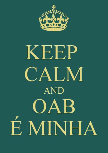 Passei no Exame da OAB -  Keep Calm and OAB é Minha!